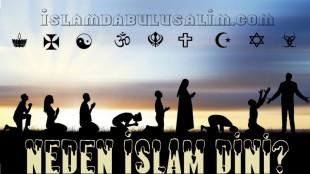 Neden İslam Dini ?