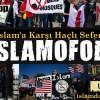 İslam'a Karşı Postmodern Haçlı Seferi: İSLAMOFOBİ