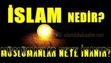 İslamiyet Nedir ve Müslümanlar Neye İnanır?