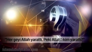 Allah'ı Kim Yarattı?